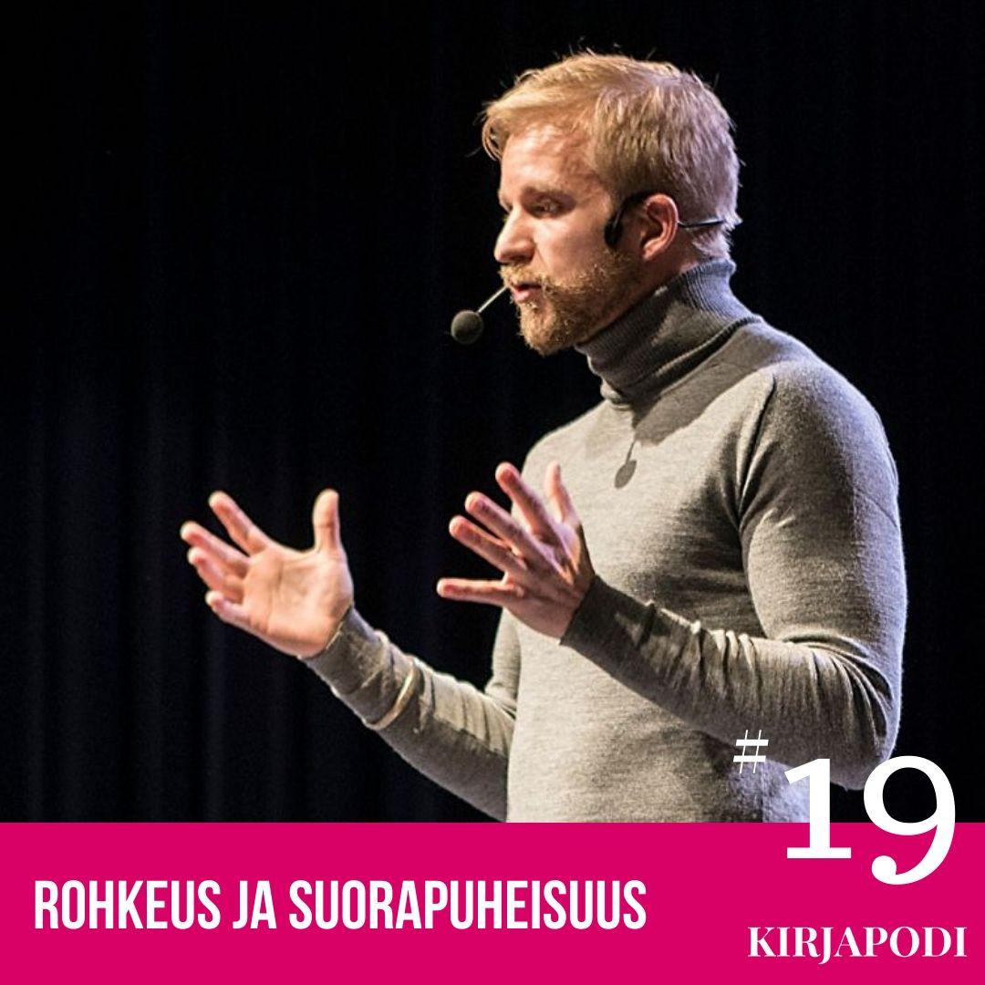 Jakso #19 Rohkeus ja Suorapuheisuus – Aaro Löf