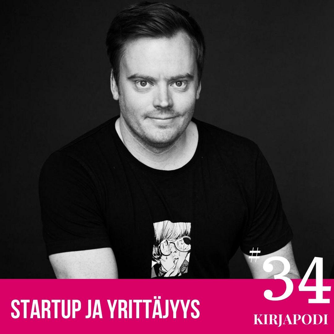 Jakso #34 Startup ja Yrittäjyys
