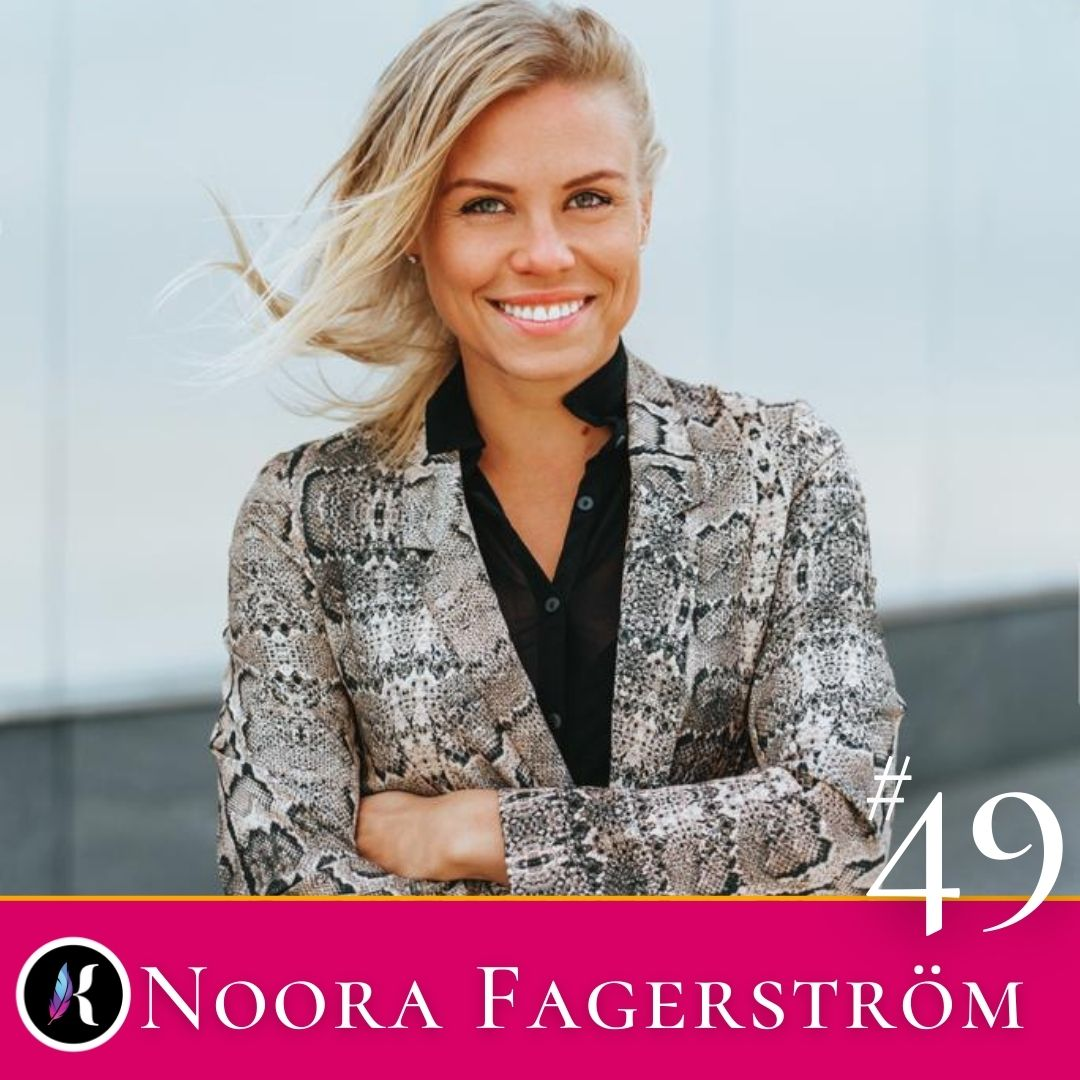 Jakso #49 Miten saan ystäviä, menestystä ja vaikutusvaltaa – Noora Fagerström