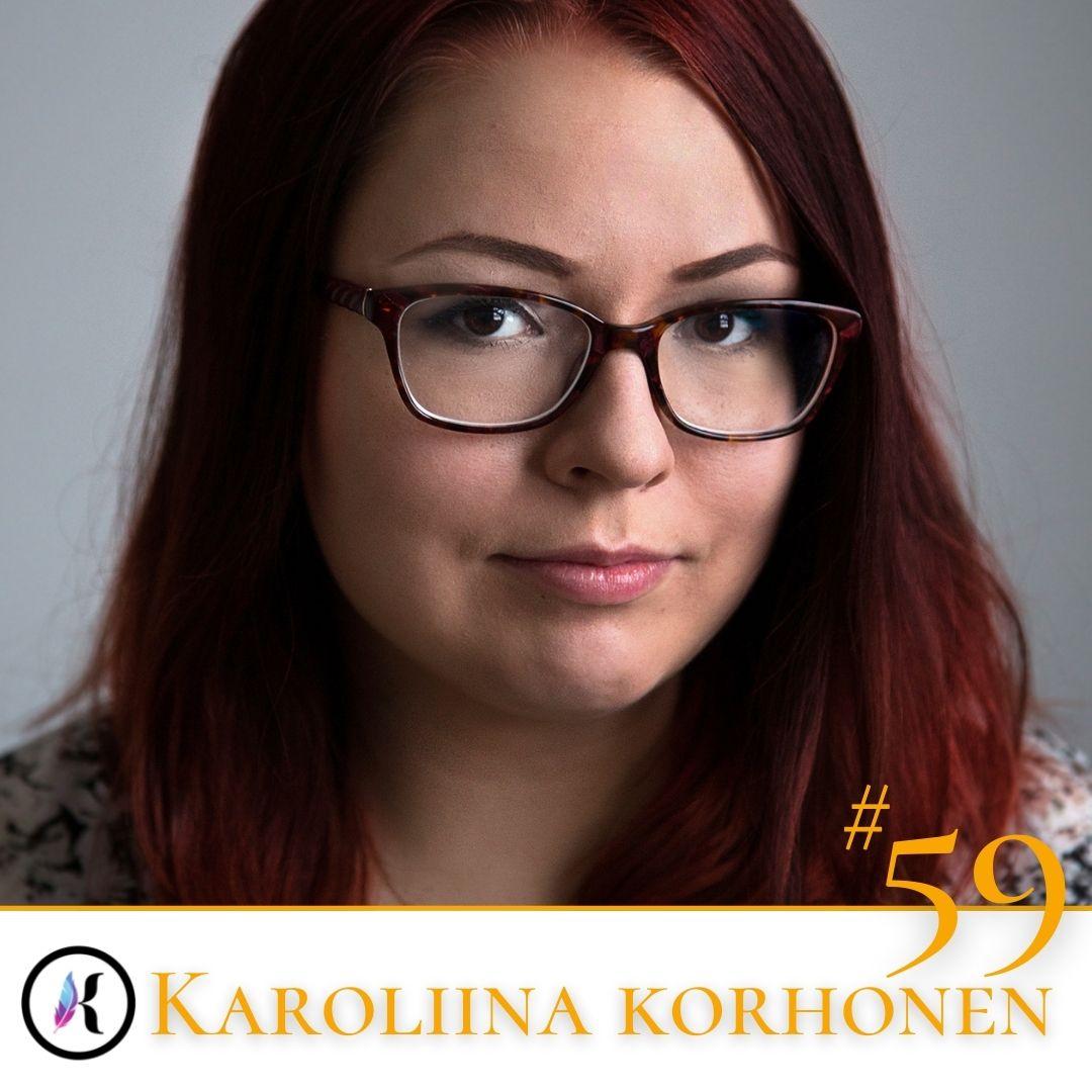 Jakso #59 Tarinoita loppuunpalamisesta – Karoliina Korhonen